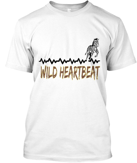 Wild Heartbeat  White T-Shirt Front