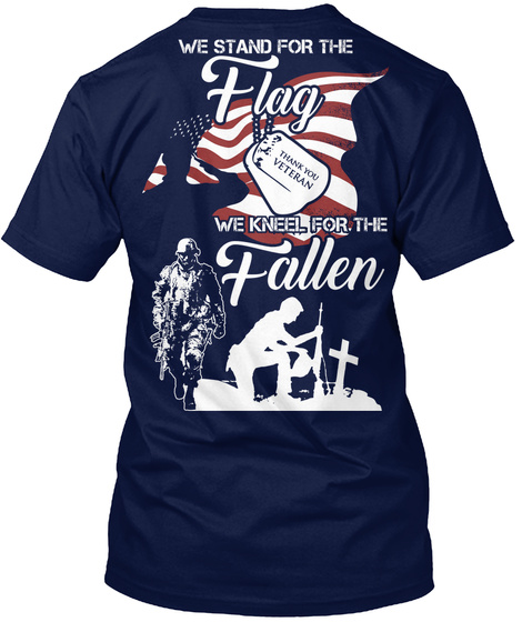 We Kneel For The Fallen T Shirt! Navy T-Shirt Back