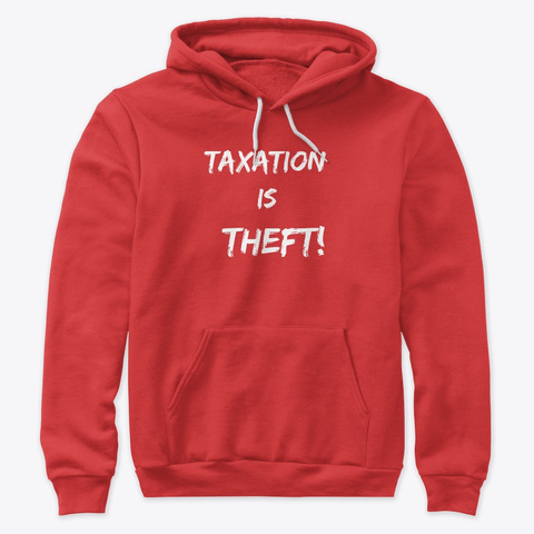 Taxation Is Theft Red T-Shirt Front