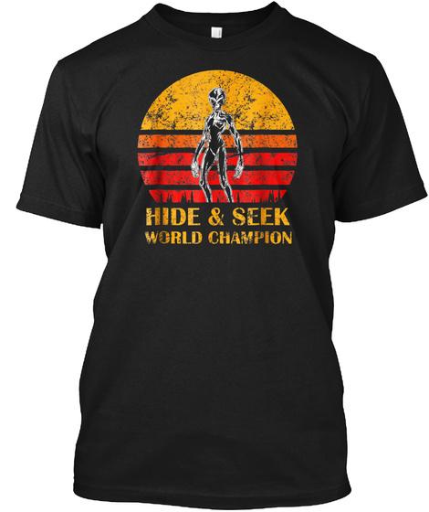 Vintage Alien Hide And Seek World Champ  Black T-Shirt Front