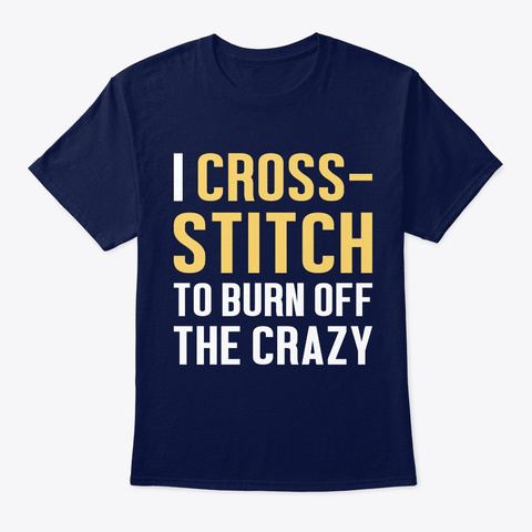 Cross Stitch Funny Gift   Burn Off The C Navy T-Shirt Front