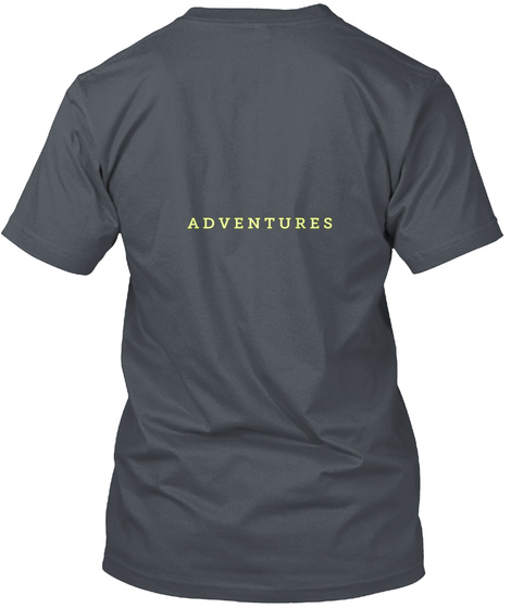 A D V E N T U R E S Heavy Metal T-Shirt Back