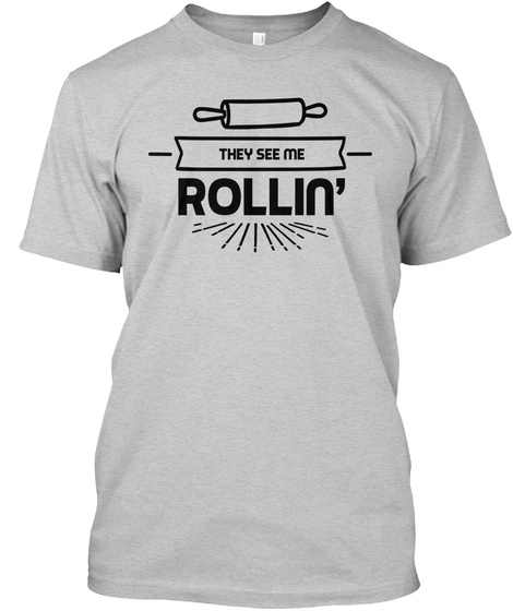 They See Me Rollin' #4 Light Steel T-Shirt Front