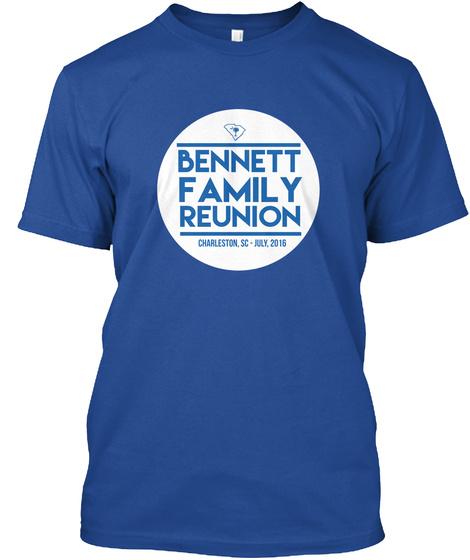 Bennett Family Reunion Charleston Sc July 2016 Deep Royal T-Shirt Front