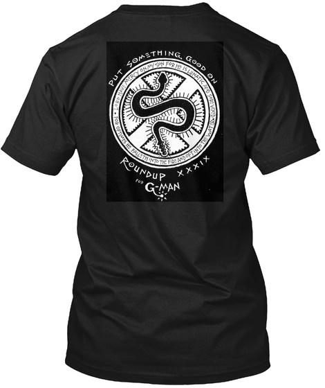 Put Something Good On Round Up Xxxix Gman Black T-Shirt Back