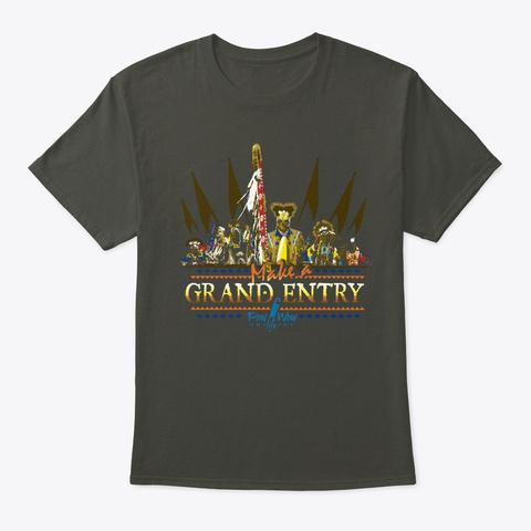 Make A Grand Entry Smoke Gray T-Shirt Front