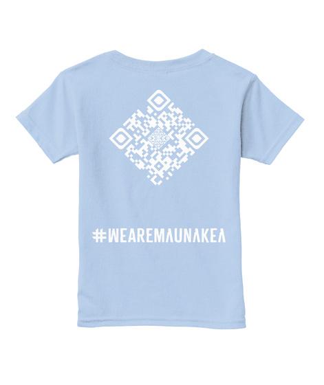 #Wearemaunakea Light Blue T-Shirt Back