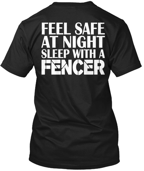 Feel Safe At Night Sleep With A Fencer Black T-Shirt Back