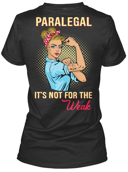 Paralegal It's Not For The Weak Black T-Shirt Back