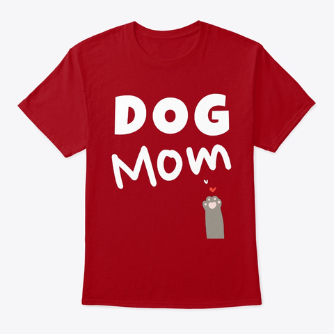 Dog Mom   Gift For Mothers   Light Deep Red T-Shirt Front