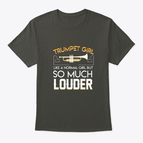 Trumpet Girl Marching Band Louder Girl Smoke Gray T-Shirt Front