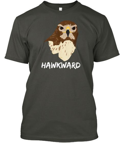 Hawkward Smoke Gray T-Shirt Front