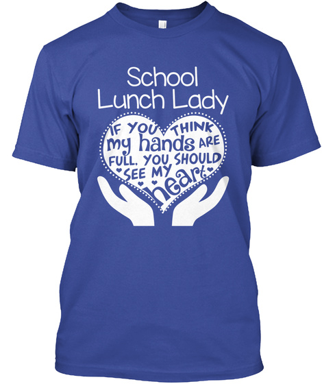 School Lunch Lady Full Heart Products Teespring