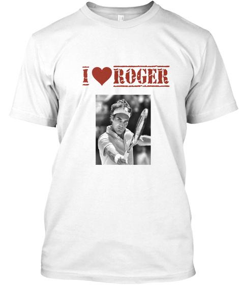 I Roger White T-Shirt Front