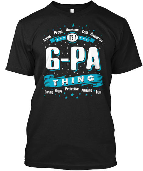 Loving Proud Awesome Cool Supportive It's A 6 Pa Thing Caring Happy Protective Amazing Fun Black T-Shirt Front
