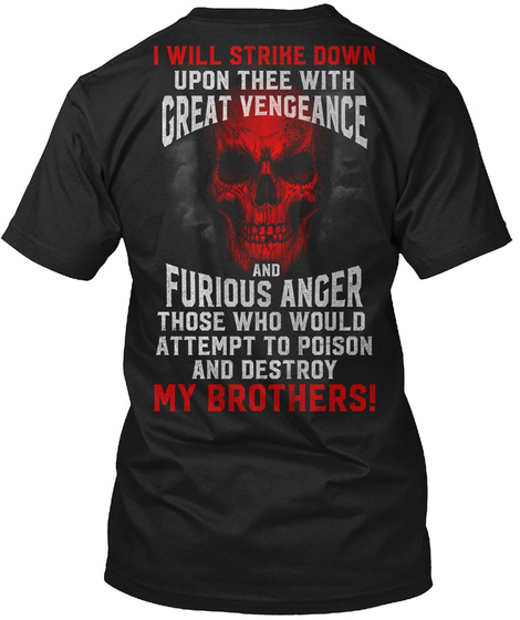 I Will Strike Down Upon Thee With Great Vengeance And Furious Anger Those Who Would Attempt To Poison And Destroy My... Black T-Shirt Back