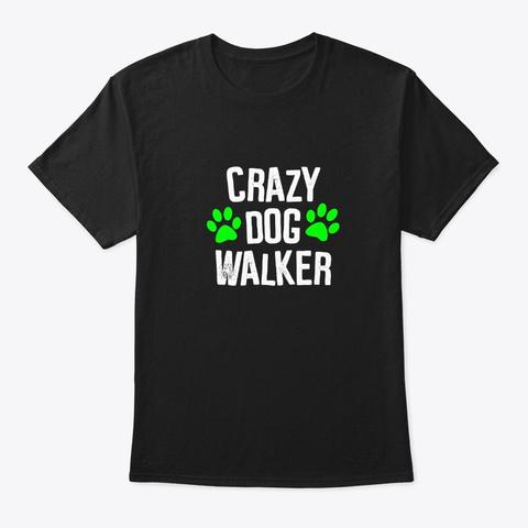 Crazy Dog Walker Kids And Adults Dog Black T-Shirt Front