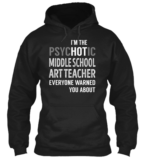 Middle School Art Teacher   Psyc Ho Tic Black T-Shirt Front