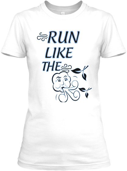 Run Like The  White T-Shirt Front