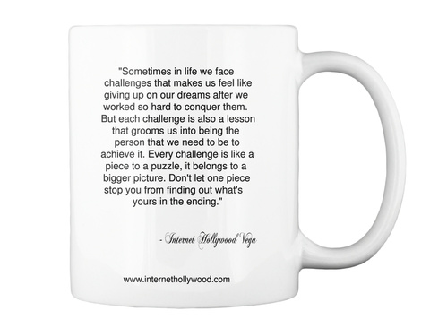 """Sometimes In Life  We Face  Challenges That Makes Us Feel Like Giving Up On Our Dreams After We  Worked So Hard To... White Mug Back"