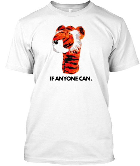 If Anyone Can . White T-Shirt Front