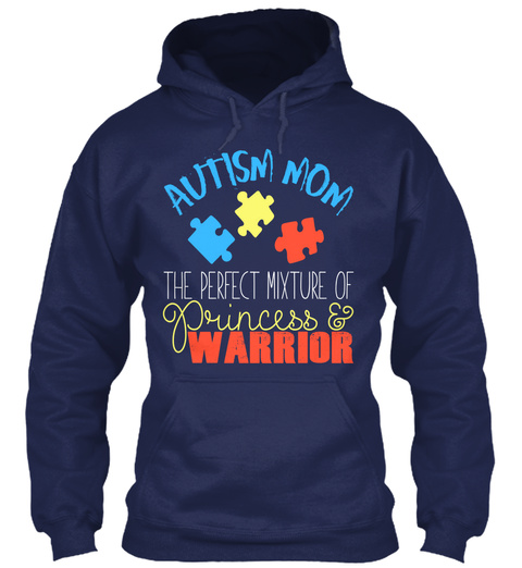 Autism Mom The Perfect Mixture Of Princess And Warrior Navy T-Shirt Front