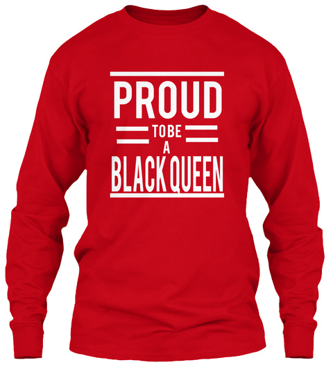 Proud To Be A Black Queen Red Long Sleeve T-Shirt Front