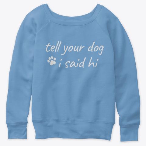 Fkf Tell Your Dog I Said Hi Blue Triblend  T-Shirt Front