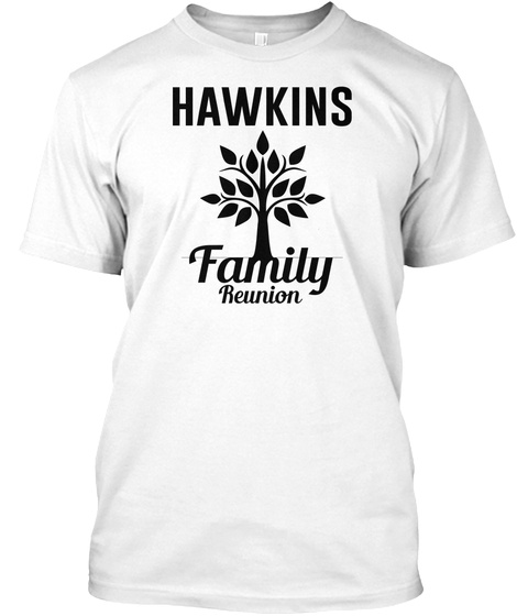 Hawkins Family Reunion White T-Shirt Front