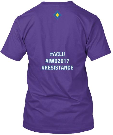 #Aclu #Iwd2017 #Resistance Purple T-Shirt Back
