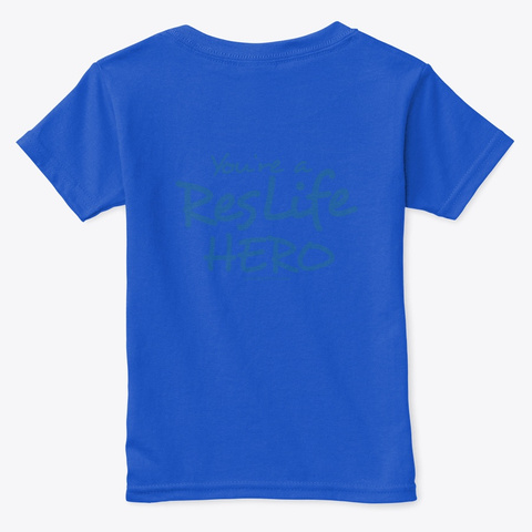 You're A Res Life Hero (2) Royal  T-Shirt Back