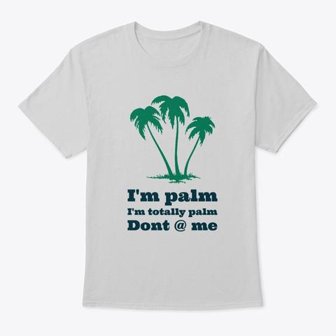 I'm Palm Light Steel T-Shirt Front