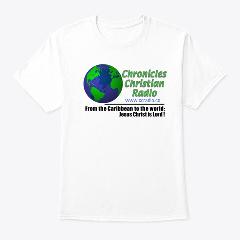 Chronicles Christian Radio T Shirt White T-Shirt Front