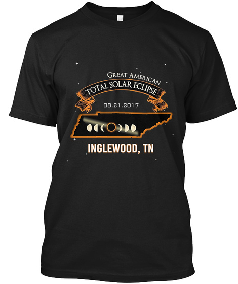 Eclipse   Inglewood   Tennessee 2017. Customizable City Black T-Shirt Front