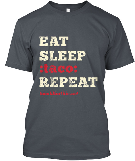 Eat Sleep Taco Repeat Toooldforthis.Net Heavy Metal T-Shirt Front