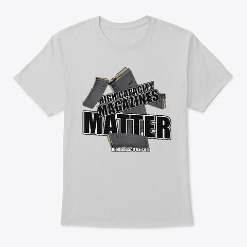 High Capacity Magazines Matter Light Steel T-Shirt Front
