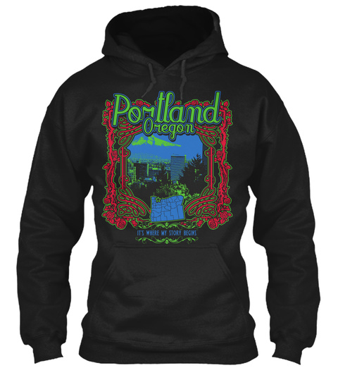 Portland Oregon Its Where My Story Begins Black T-Shirt Front