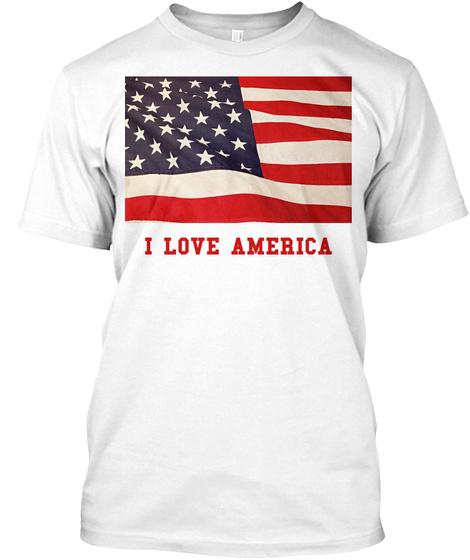 I Love America White T-Shirt Front