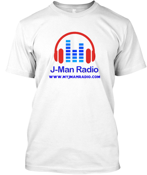 J Man Radio Www.Myjmanradio.Com White T-Shirt Front
