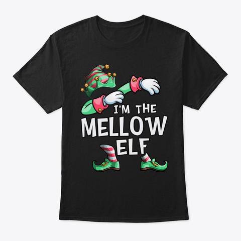 I'm The Mellow Elf Dabbing Christmas Fam Black T-Shirt Front