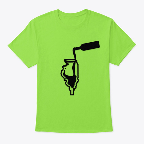 Pour Me A Glass Of Illinois Wine! Lime T-Shirt Front