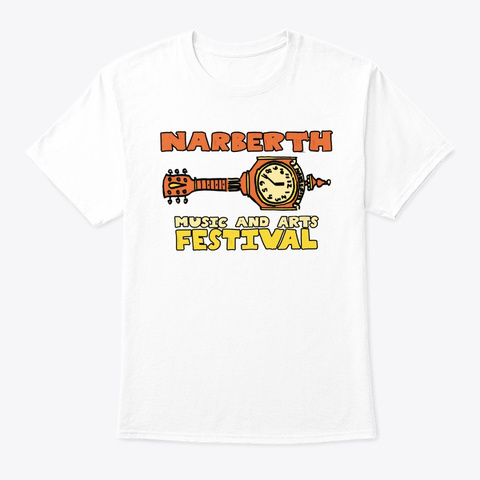 Narberth Music And Arts Festival 2019 White T-Shirt Front