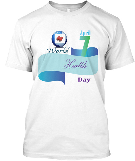 For The World Health Day. White T-Shirt Front