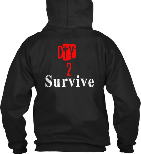 Diy 2 Survive Black Sweatshirt Back