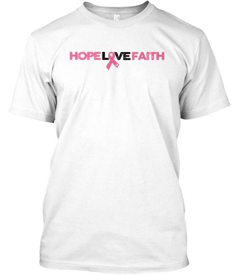Hope Love Faith White T-Shirt Front