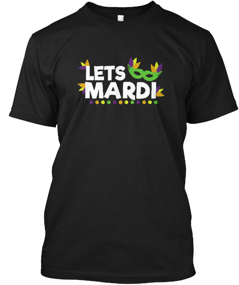 Lets Mardi Black T-Shirt Front