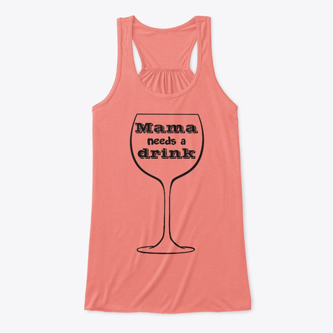 Mama Drink Coral T-Shirt Front