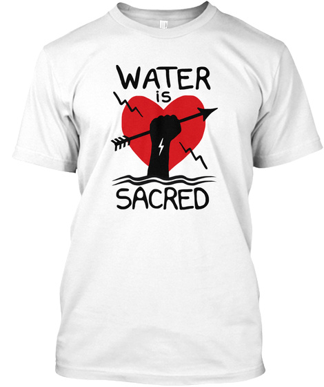 Water Is Sacred White T-Shirt Front