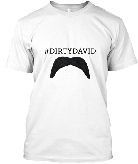 #Dirtydavid White T-Shirt Front