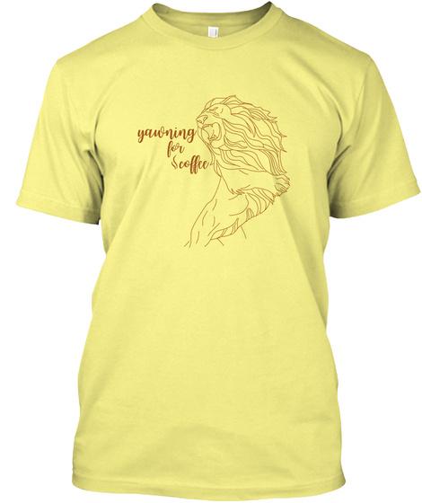 Yawning For Coffee, Lion  Lemon Yellow  T-Shirt Front